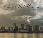 Alex McMurray Sings His Greatest New Orleans Hits