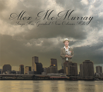 Artwork for Alex McMurray Sings His Greatest New Orleans Hits